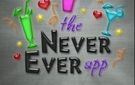 The Never Ever App